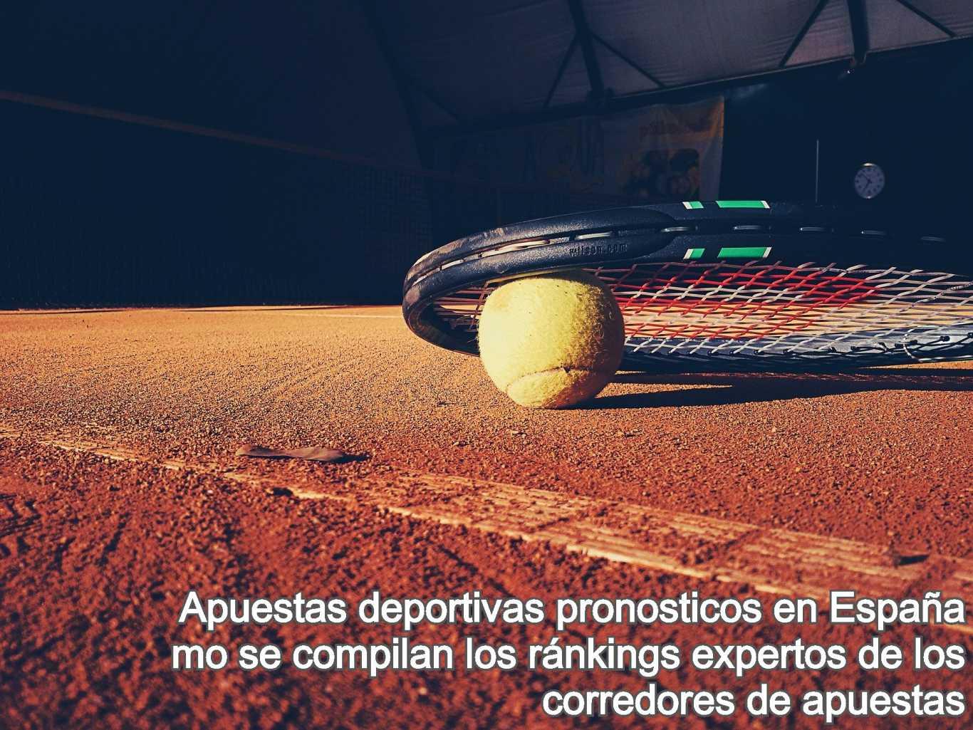 Apuestas deportivas pronosticos en España mo se compilan los ránkings expertos de los corredores de apuestas